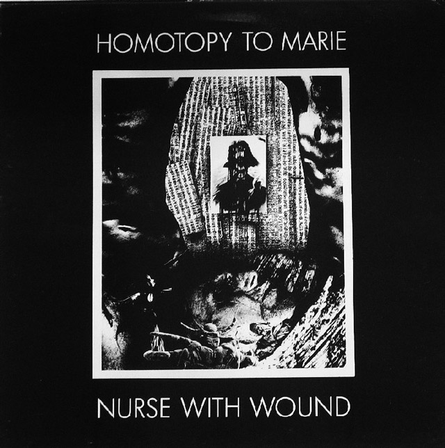 Nurse With Wound 'Homotopy to Marie' (1982)