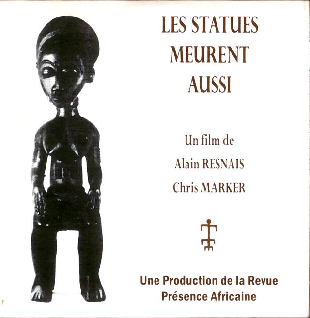 Les Statues Meurent Aussi (1953) de CHRIS MARKER & ALAIN RESNAIS
