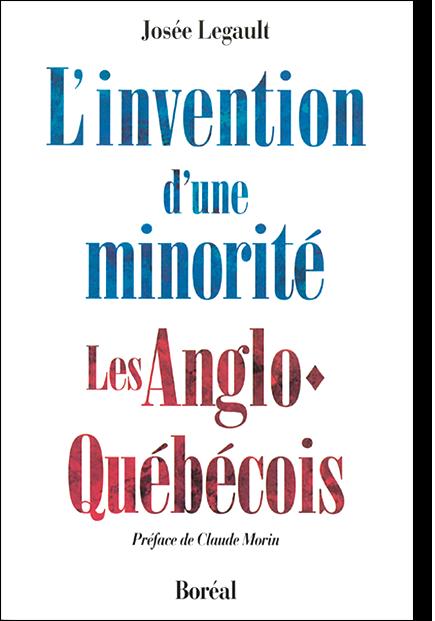 L'Invention d'une minorité : Les Anglo-Québécois (1992) de JOSÉE LEGAULT