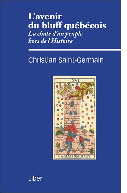 L'avenir du bluff québécois (2015) de CHRISTIAN SAINT-GERMAIN