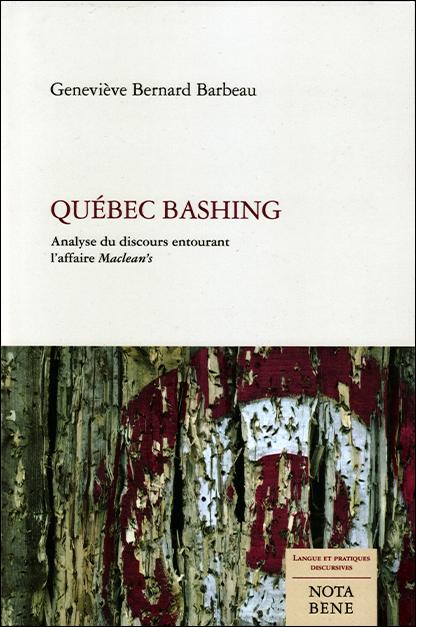 Québec Bashing : analyse du discours entourant l'affaire Maclean's (2015) de GENEVIÈVE BERNARD BARBEAU