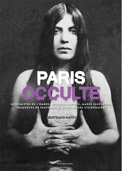 Paris Occulte (2018) de BERTRAND MATOT