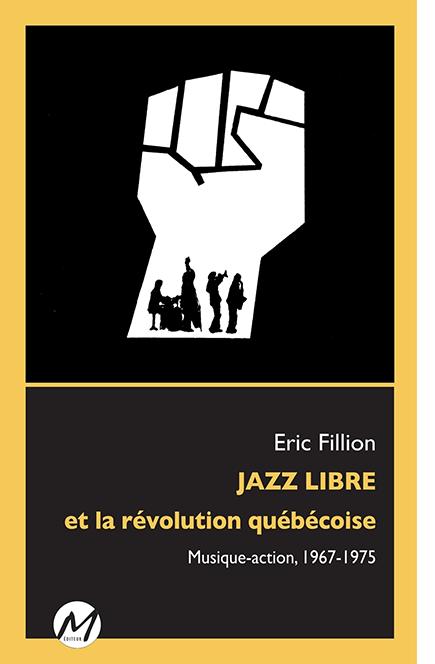 JAZZ LIBRE et la révolution québécoise (2019) de ÉRIC FILLION