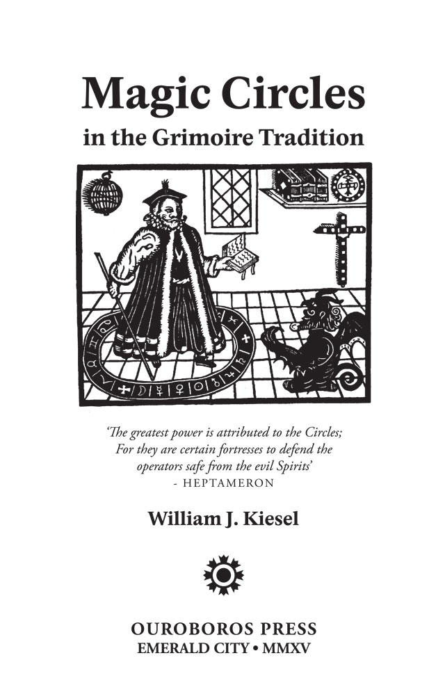 Magic Circles in the Grimoire Tradition (2012) by WILLIAM J. KIESEL